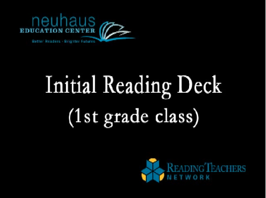 Initial Reading Deck, First Grade Ms. Cordell