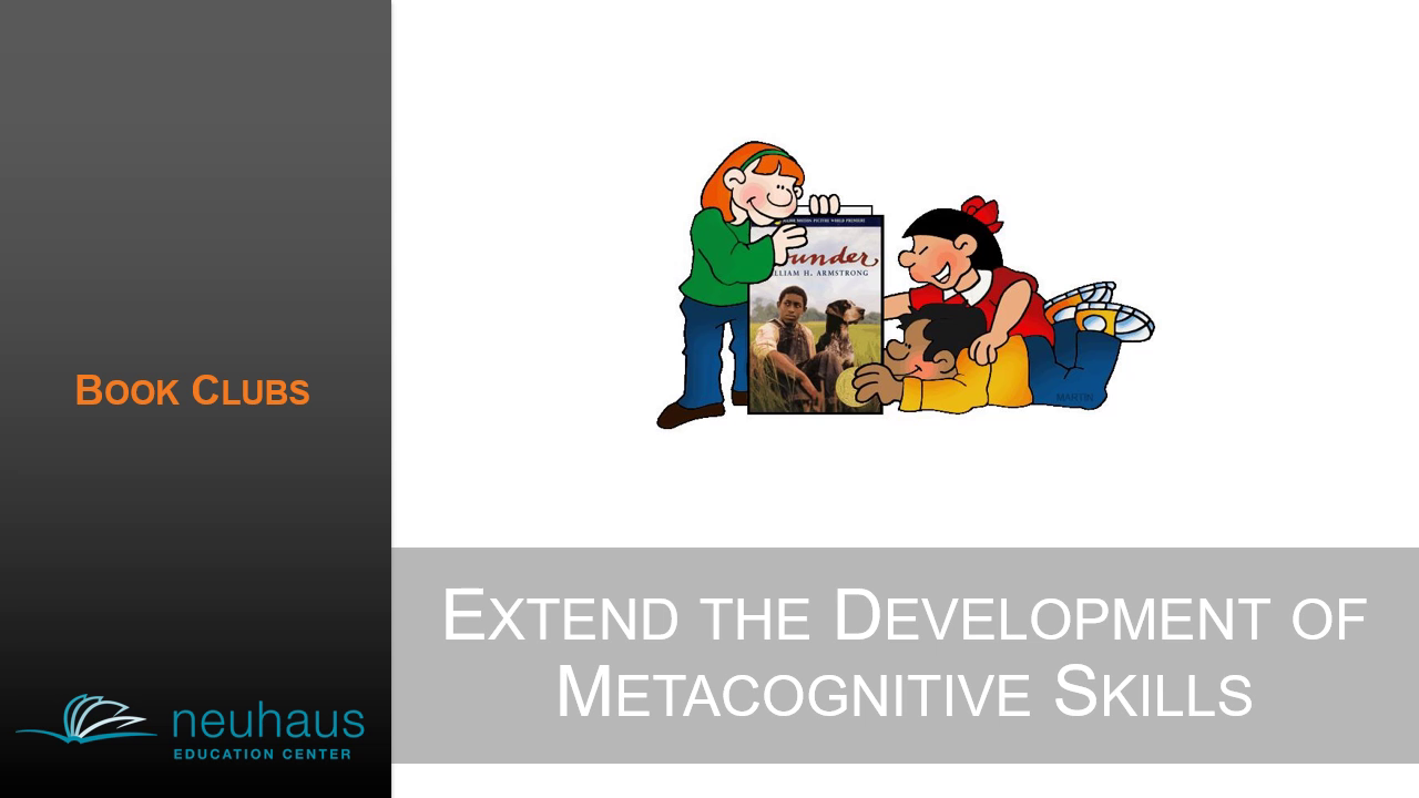 Extend the Development of Metacognitive Skills through Book Clubs