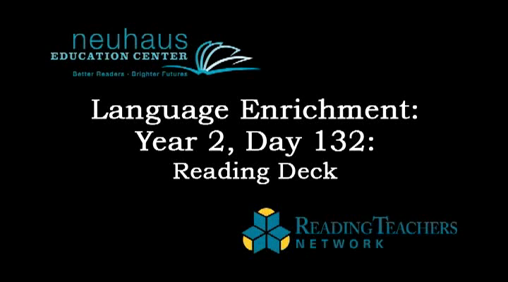 LE Year 2, Day 132 - Reading Deck