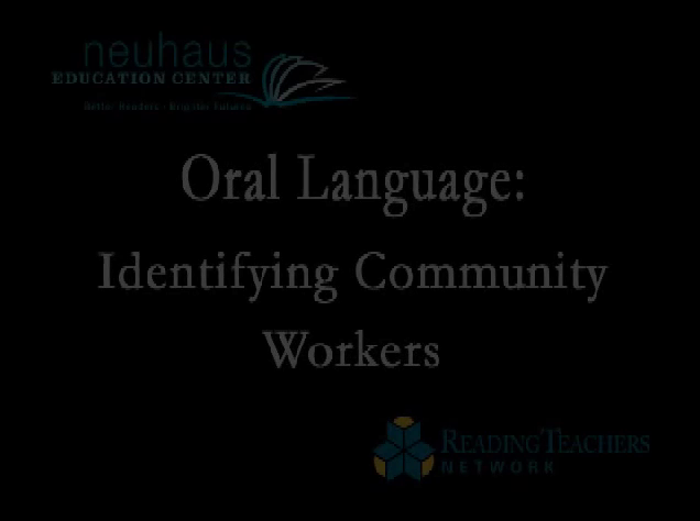Oral Language - Identifying Community Workers