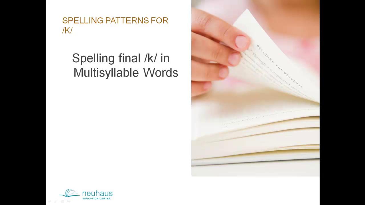 Spelling final /k/ in multi-syllable words