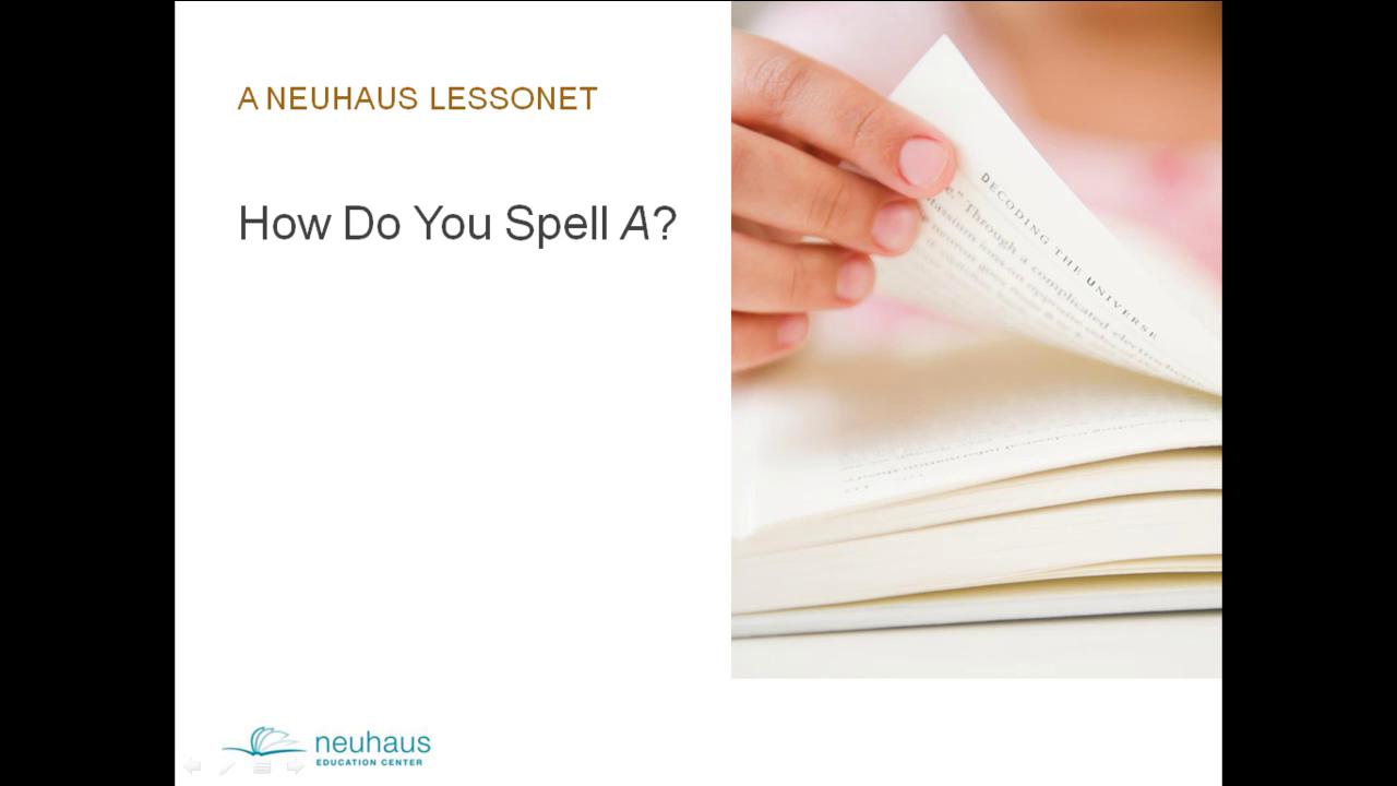 How Do You Spell A?