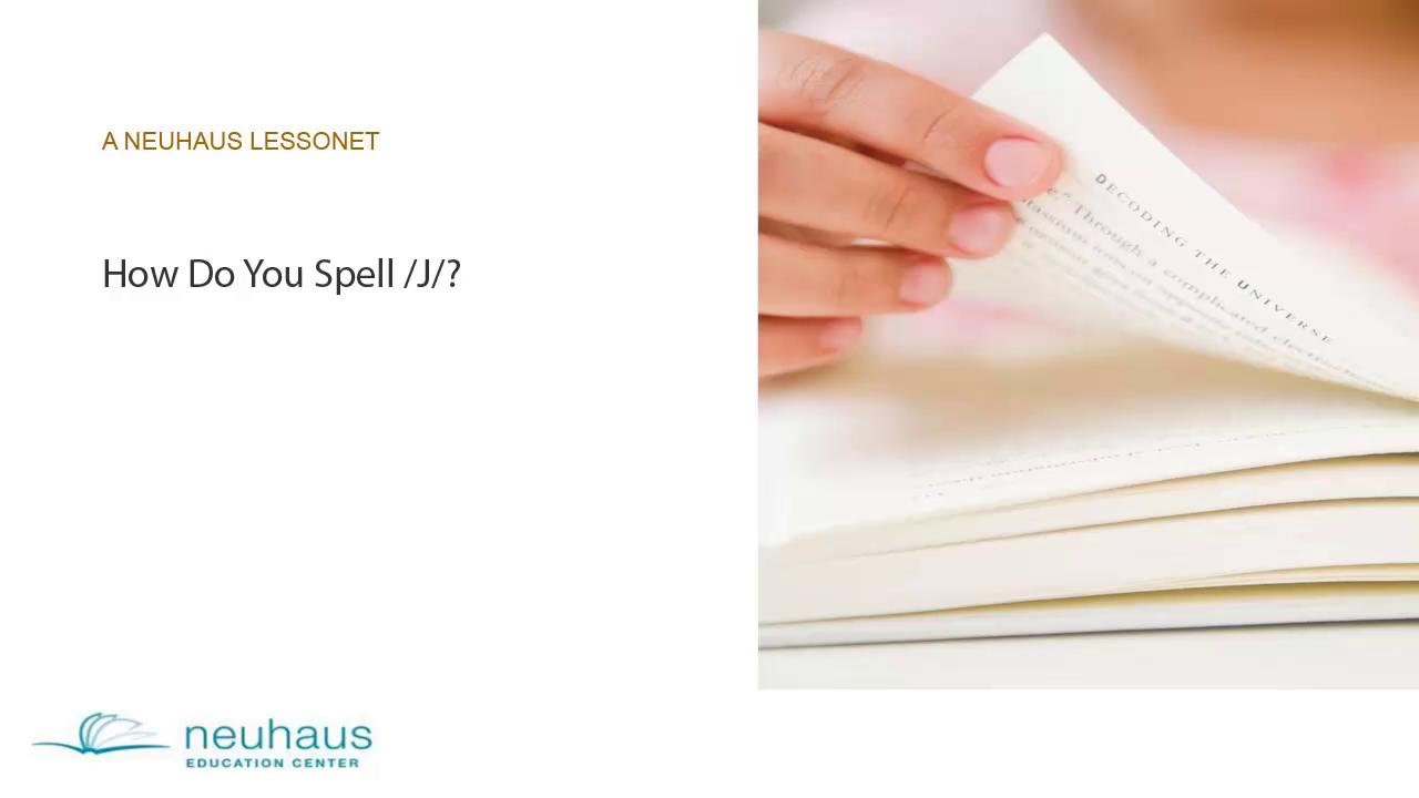 How Do You Spell /j/?