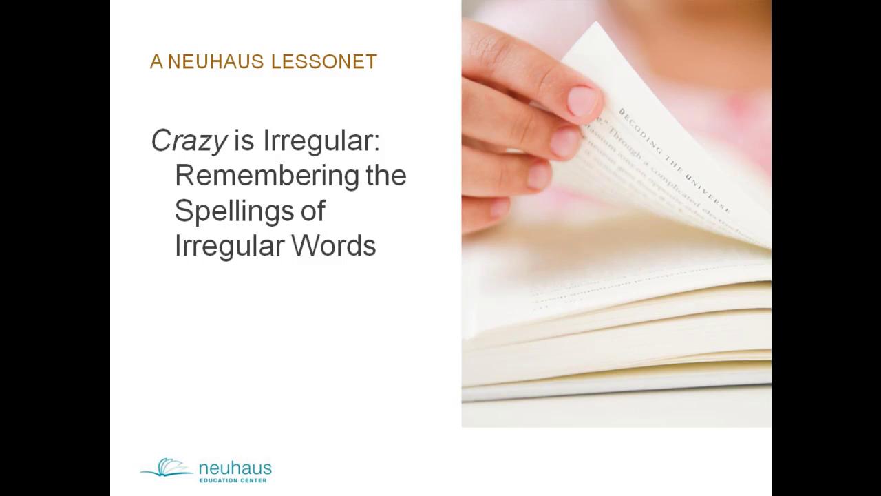 Crazy is Irregular (Remembering irregular Spellings)
